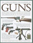 The Complete World Encyclopedia of Guns PDF