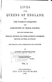 Lives of the Queens of England, from the Norman Conquest: Volumes 1-3