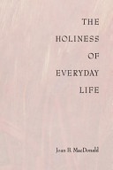 The Holiness of Everyday Life
