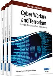 Cyber Warfare and Terrorism  Concepts  Methodologies  Tools  and Applications PDF