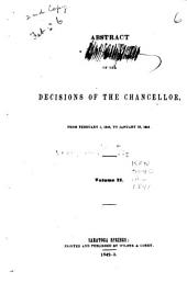 Abstract of the Decisions of the Chancellor, from February 1, 1841, to [May 24, 1847] ...