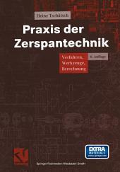 Praxis der Zerspantechnik: Verfahren, Werkzeuge, Berechnung, Ausgabe 6