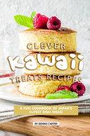 Clever Kawaii Treats Recipes
