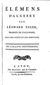 Élémens D'Algebre: Traduits De L'Allemand, Avec Des Notes Et Des Additions. De L'Analyse Indéterminée, Volume1