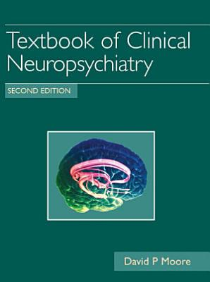 Textbook of Clinical Neuropsychiatry Second edition
