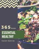 365 Essential Healthy Recipes