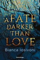 The Last Goddess  Band 1  A Fate Darker Than Love PDF