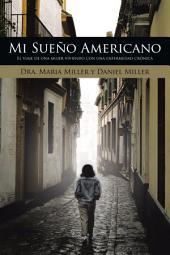 Mi Sueño Americano: El viaje de una mujer viviendo con una enfermedad crónica
