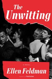 The Unwitting: A Novel