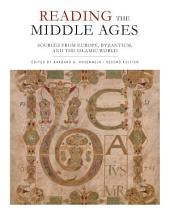Reading the Middle Ages: Sources from Europe, Byzantium, and the Islamic World, Second Edition, Edition 2