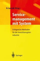Servicemanagement mit System: Erfolgreiche Methoden für die Investitionsgüterindustrie