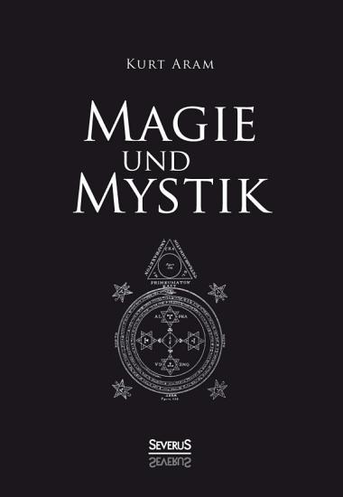 Magie und Mystik in Vergangenheit und Gegenwart PDF