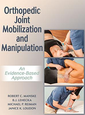 Orthopedic Joint Mobilization and Manipulation