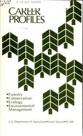 Career profiles: forestry, conservation, ecology, environmental management