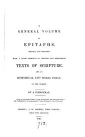 A general volume of epitaphs, original and selected, and an historical and moral essay on the subject, by a clergyman [B. Richings].