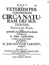 De veterum philosophorum circa naturam Dei sententiis, disputatio prior: Volume 1