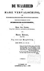De waarheid en hare vervalsching, of de Roomsch-Katholieke Kerk ontvouwd en gehuldigd tegenover de verdediging van den Duisburger-katechismus, van Herm. Joh. Gräber