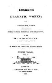 The Dramatic Works of William Shakspeare: Volume 2