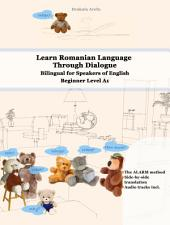 Learn Romanian Language Through Dialogue: Bilingual for Speakers of English Beginner Level A1 Audio tracks incl.