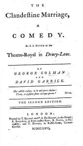 The Clandestine Marriage, a comedy ... By George Colman and David Garrick