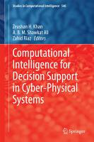 Computational Intelligence for Decision Support in Cyber Physical Systems PDF