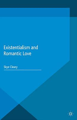 Existentialism and Romantic Love PDF