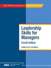 Leadership Skills for Managers: EBook Edition, Edition 4