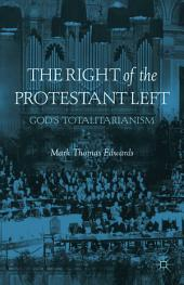 The Right of the Protestant Left: God's Totalitarianism