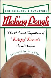 Making Dough: The 12 Secret Ingredients of Krispy Kreme's Sweet Success