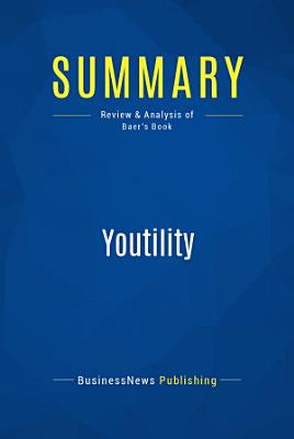 Summary  Youtility