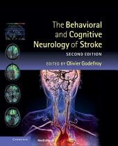 The Behavioral and Cognitive Neurology of Stroke: Edition 2