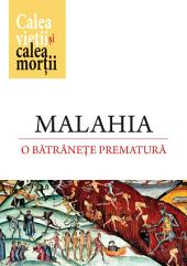 MALAHIA: O batranete prematura