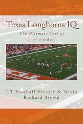 Texas Longhorns IQ: The Ultimate Test of True Fandom