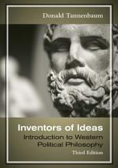 Inventors of Ideas: Introduction to Western Political Philosophy: Edition 3