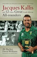 Jacques Kallis and 12 other great SA cricket all rounders PDF