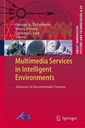Multimedia Services in Intelligent Environments: Advances in Recommender Systems