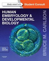 Human Embryology and Developmental Biology: With STUDENT CONSULT Online Access, Edition 5