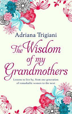 The Wisdom of My Grandmothers PDF