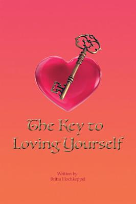 The Key to Loving Yourself