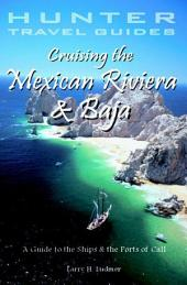 Cruising the Mexican Riviera & Baja: A Guide to the Ports of Call