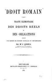 Droit romain: Traité élémentaire des droits réels et des obligations, précédé d'un exposé des notions générales et préliminaires