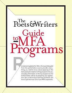 The Poets   Writers Guide to MFA Programs PDF