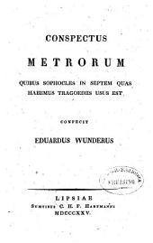 Conspectus Metrorum quibus Sophocles in Septem quas habemus tragoediis usus est