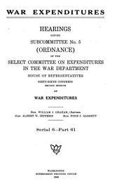 War Expenditures: Ordinance. pts. 1-68 in 6 v
