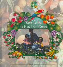 A Kids Guide to How Fruits Grow