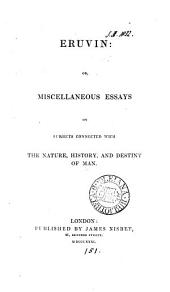 Eruvin; or, Miscellaneous essays on subjects connected with the nature, history and destiny of man [by S.R. Maitland].