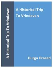 A Historical Trip To Vrindavan