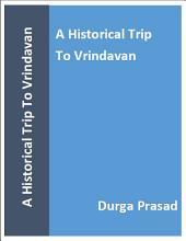A Historical Trip To Vrindavan