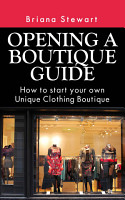 Opening a Boutique Clothing Store  How to Start your Own Unique Boutique PDF