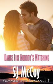 Dance Like Nobody's Watching: Missy and Dan (Summer Lake 3)